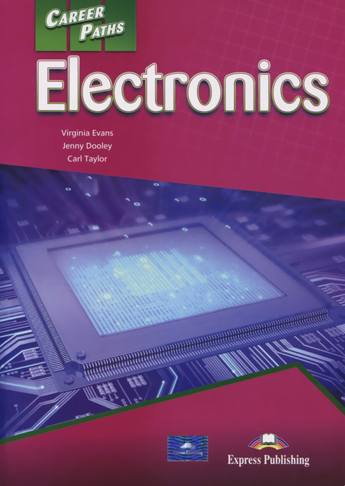 Verginia Evans, Jenny Dooley, Carl Taylor Career Paths: Electronics: Student's Book 1 набор simple motor and encoder kit dagu electronics