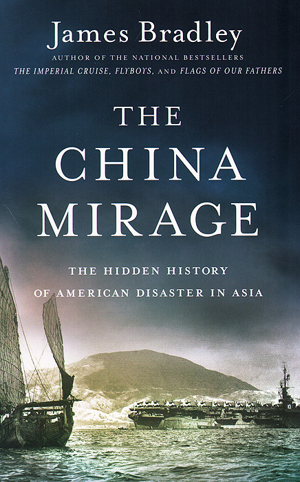 The China Mirage: The Hidden History of American Disaster in Asia bryson b made in america an informal history of american english