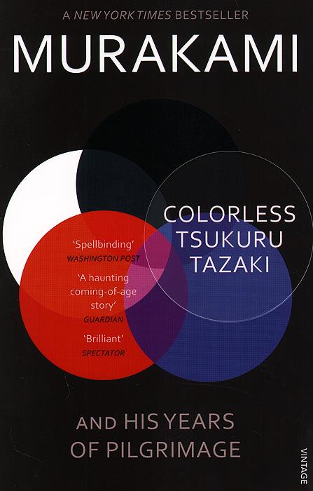 Colorless Tsukuru Tazaki and His Years of Pilgrimage haruki murakami värvitu tazaki tsukuru ja tema palverännaku aastad