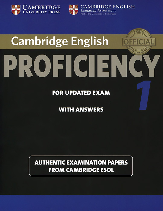 Cambridge English Proficiency 1 for Updated Exam Student's Book with Answers: Authentic Examination Papers from Cambridge ESOL serine poghosyan an examination of the content validity of a high stakes english test