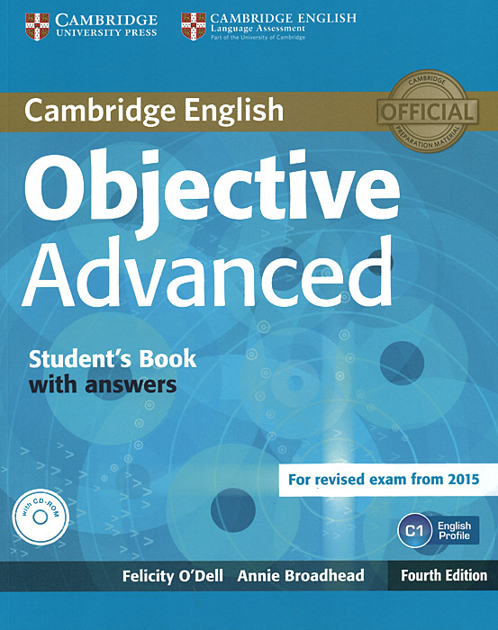 Cambridge English: Objective Advanced: Student's Book with Answers: Level C1 (+ CD-ROM) objective first 4 edition workbook with answers cd rom