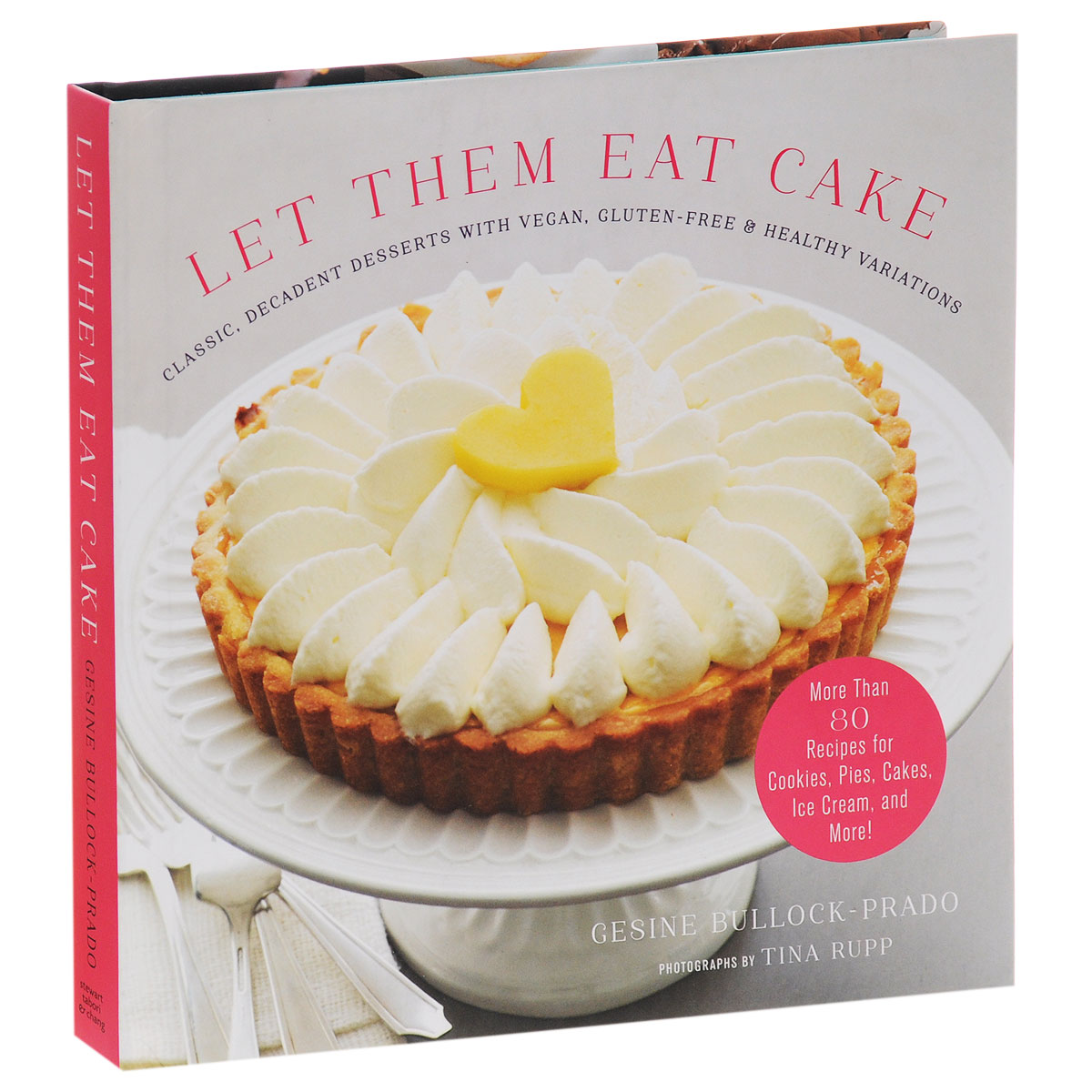 Let Them Eat Cake: Classic, Decadent Desserts with Vegan, Gluten-Free & Healthy Variations the gluten free bible the thoroughly indispensable guide to negotiating life without wheat