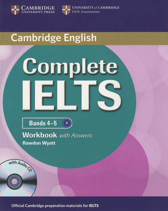 Cambridge: Complete IELTS Bands 4-5: Workbook with Answers (+CD) objective advanced workbook with answers cd