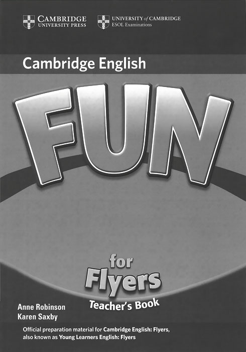 Fun for Flyers: Teacher's Book cambridge young learners english tests flyers 4 student s book