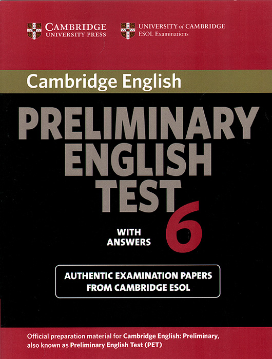 Cambridge Preliminary English Test 6 Student's Book with answers: Official Examination Papers from University of Cambridge ESOL Examinations cambridge grammar for pet book with answers 2 cd