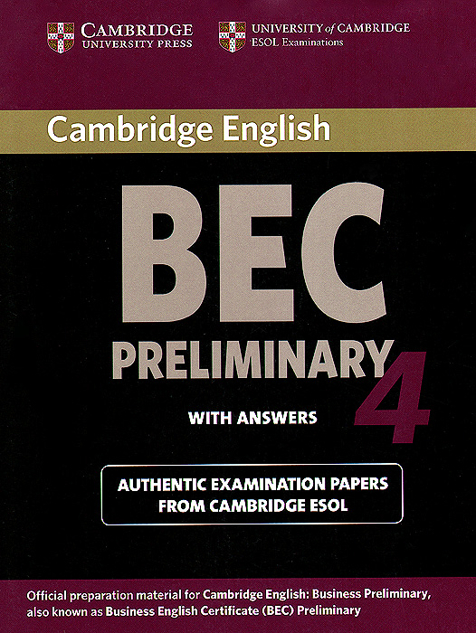 Cambridge BEC 4 Preliminary Student's Book with answers: Examination Papers from University of Cambridge ESOL Examinations (BEC Practice Tests) cambridge preliminary english test 4 teacher s book examination papers from the university of cambridge esol examinations