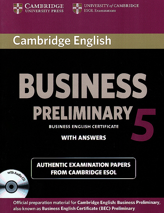 Business Preliminary 5: Student's Book with Answers (CD-ROM) cambridge preliminary english test 4 teacher s book examination papers from the university of cambridge esol examinations
