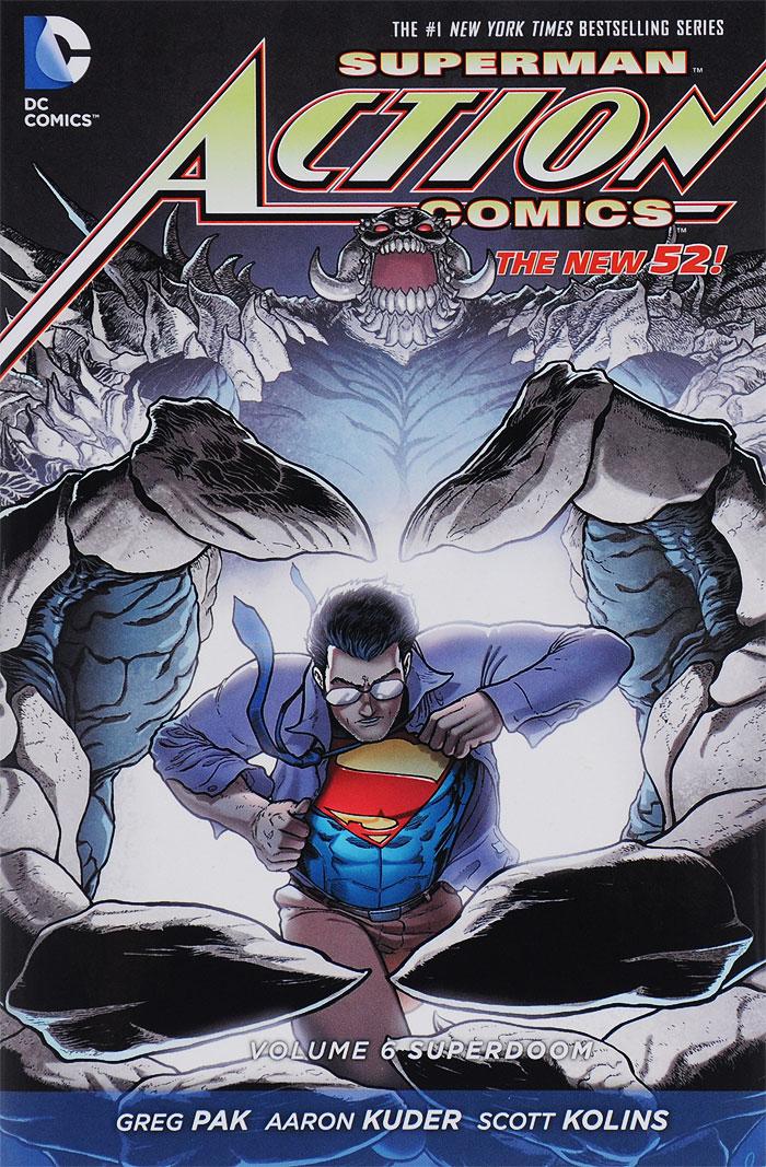 Superman: Action Comics: Volume 6: Superdoom greg pak superman action comics volume 5 what lies beneath