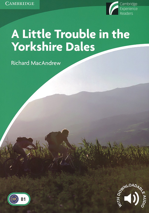 все цены на A Little Trouble in the Yorkshire Dales: Level B1: Lower-Intermediate: With Downloadable Audio онлайн