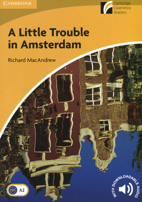 A Little Trouble in Amsterdam: Level A2: Elementary/Lower-Intermediate: With Downloadable Audio a little trouble in amsterdam level 2 elementary lower intermediate