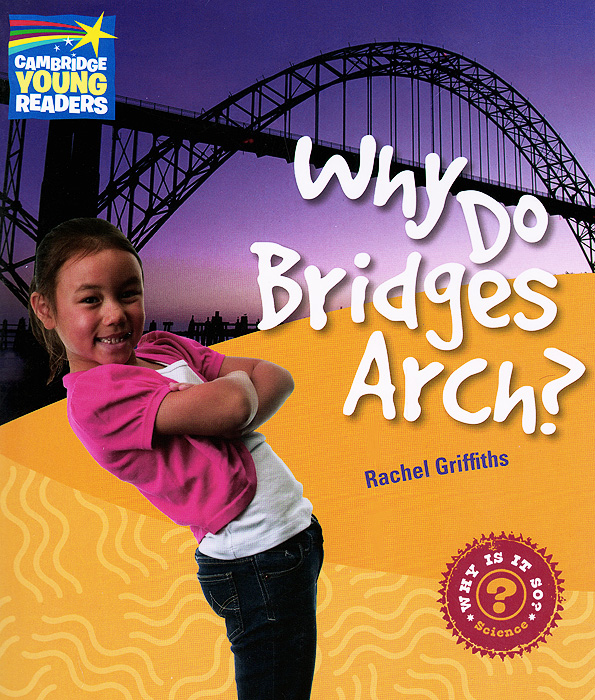 Why Do Bridges Arch: Level 3: Factbook why the wild thing are – animals in the lives of children