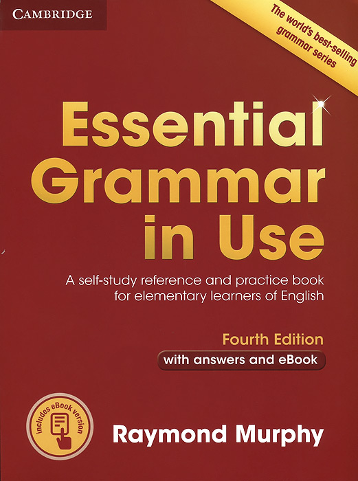 Essential Grammar in Use: A Self-Study Reference and Practice Book for Elementary Learners of English: With Answers and eBook murphy r english grammar in use self study reference and practice book for intermediate learners of english with answers and ebook