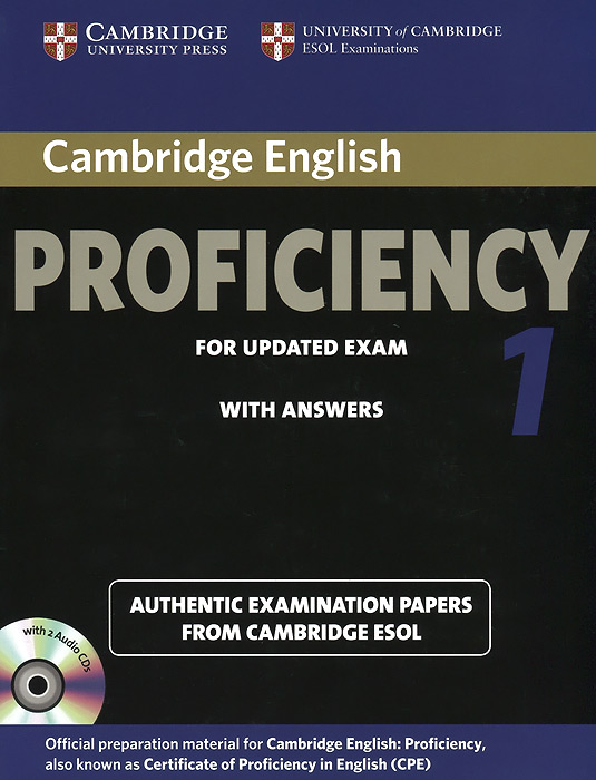 Proficiency for Updated Exam 1: Authentic Examination Papers From Cambridge Esol: With Answers (+2 CD) cambridge grammar for pet book with answers 2 cd