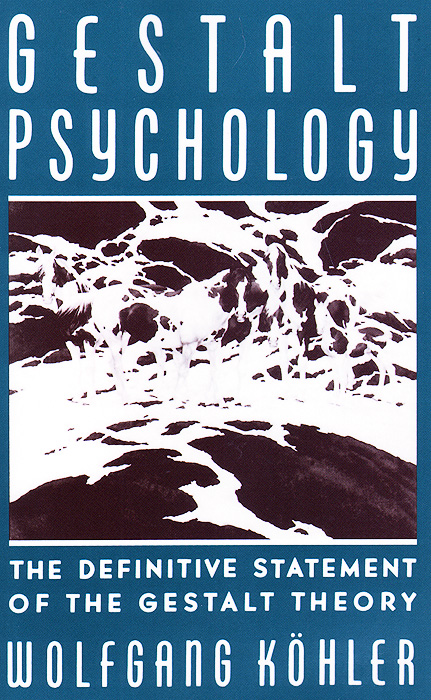 Gestalt Psychology: The Definitive Statement of the Gestalt Theory