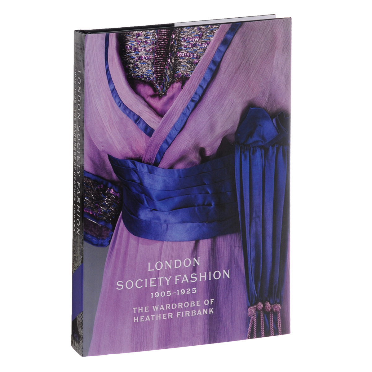 London Society Fashion 1905–1925: The Wardrobe of Heather Firbank the future sound of london the future sound of london teachings from the electronic brain