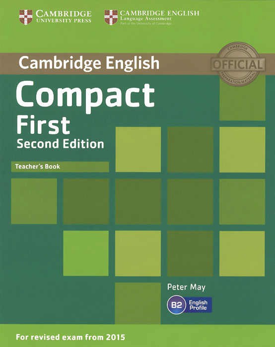 Compact First B2: Teacher's Book clyde l dodgson l harwood d first buster preparation course for the cambridge english first fce for schools student s book with 3 practice tests 3cd