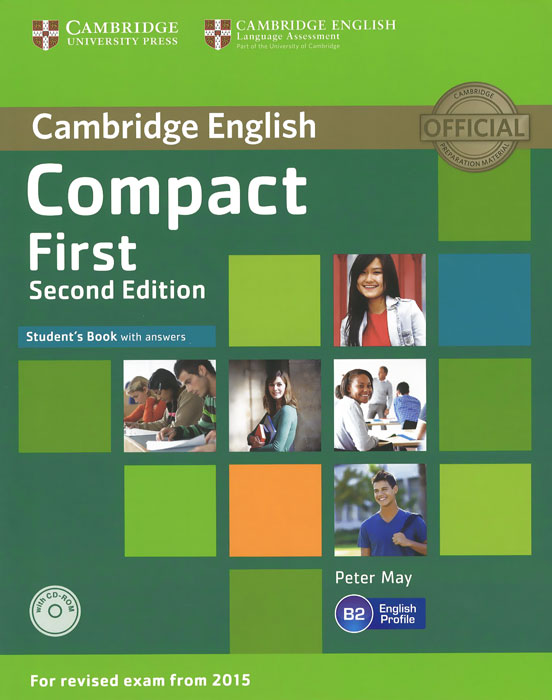 Compact First: Level B2: Student's Book with Answers (+ CD-ROM) objective first 4 edition workbook with answers cd rom
