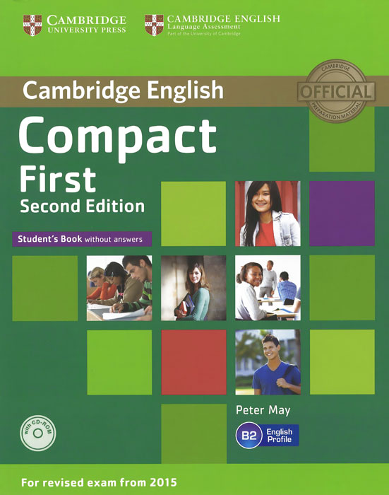 Compact First: Level B2: Student's Book without Answers (+ CD-ROM) clyde l dodgson l harwood d first buster preparation course for the cambridge english first fce for schools student s book with 3 practice tests 3cd