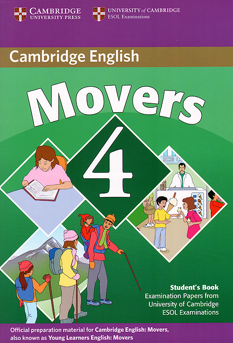 Movers 4: Student's Book: Examination Papers from the University of Cambridge ESOL Examinations cambridge preliminary english test 4 teacher s book examination papers from the university of cambridge esol examinations