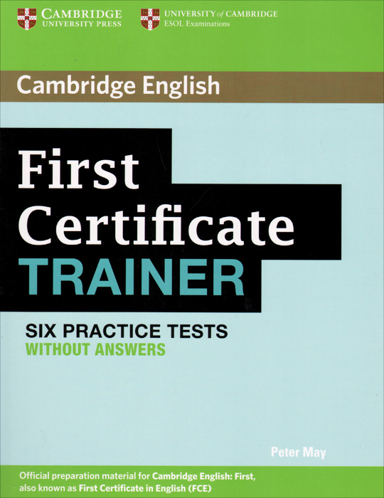 First Certificate: Trainer: Practice Tests without Answers objective first 4 edition student s book without answers cd rom