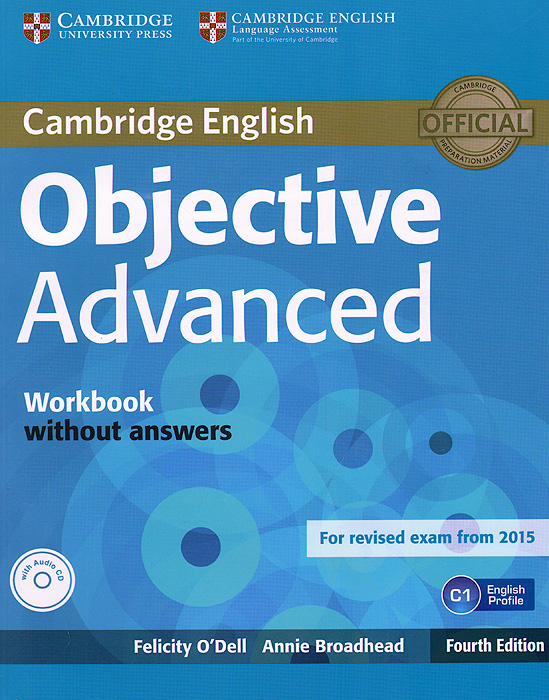 Objective Advanced: Workbook without Answers (+ CD) objective first 4 edition workbook with answers cd rom