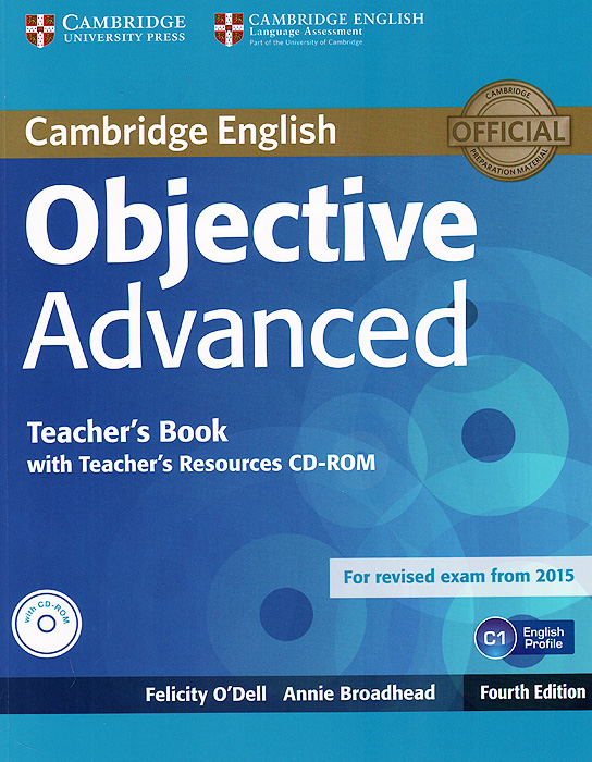 Objective Advanced: Teacher's Book (+ CD-ROM) objective advanced workbook with answers cd