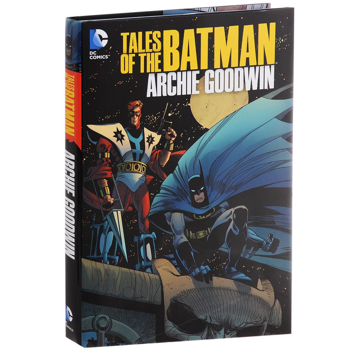Tales of the Batman: Archie Goodwin tales of the batman