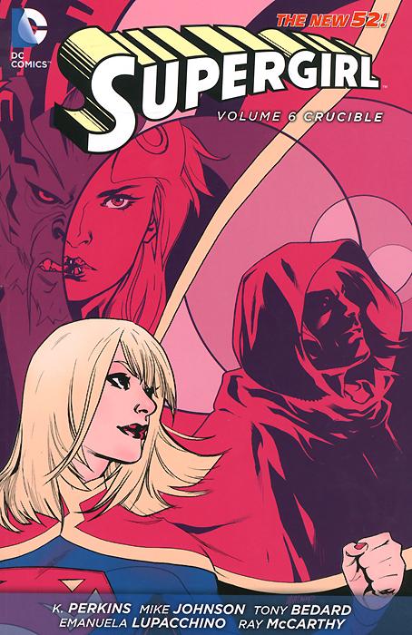 Supergirl: Volume 6: Crucible