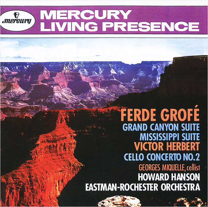 Eastman-Rochester Pops Orchestra,Джорджес Мигуль,Ховард Хэнсон Howard Hanson. Ferde Grofe. Grand Canyon Suite Mississippi Suite / Victor Herbert. Cello Concerto No. 2 kip hanson machining for dummies