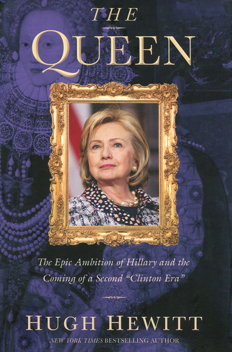 The Queen: The Epic Ambition of Hillary and the Coming of a Second Clinton Era