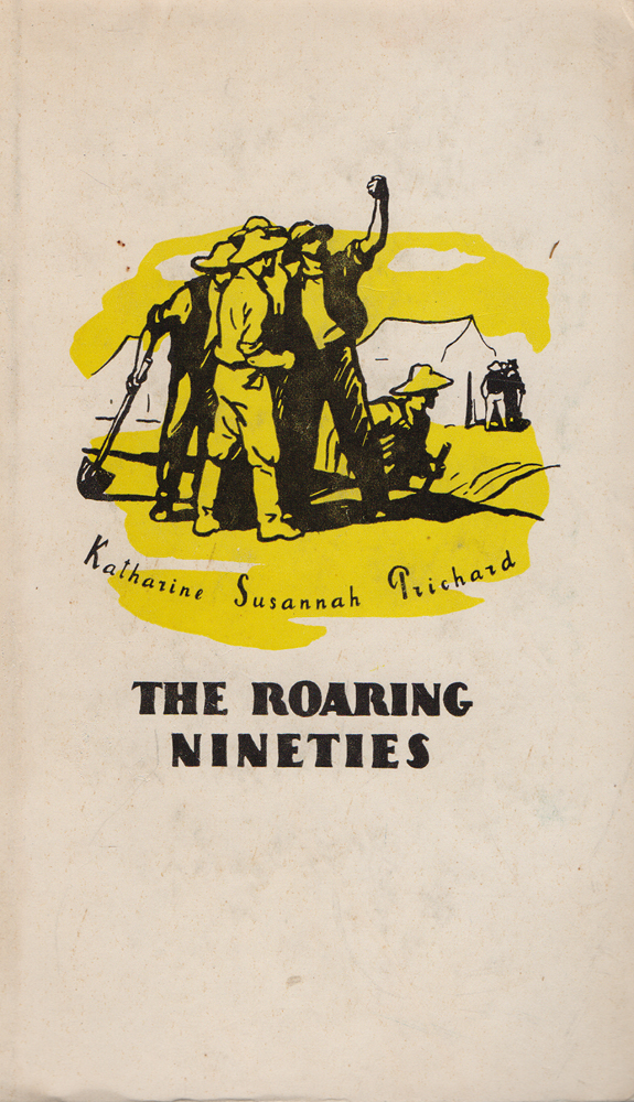 The Roaring Nineties. The story of the Goldfields of Western Australia