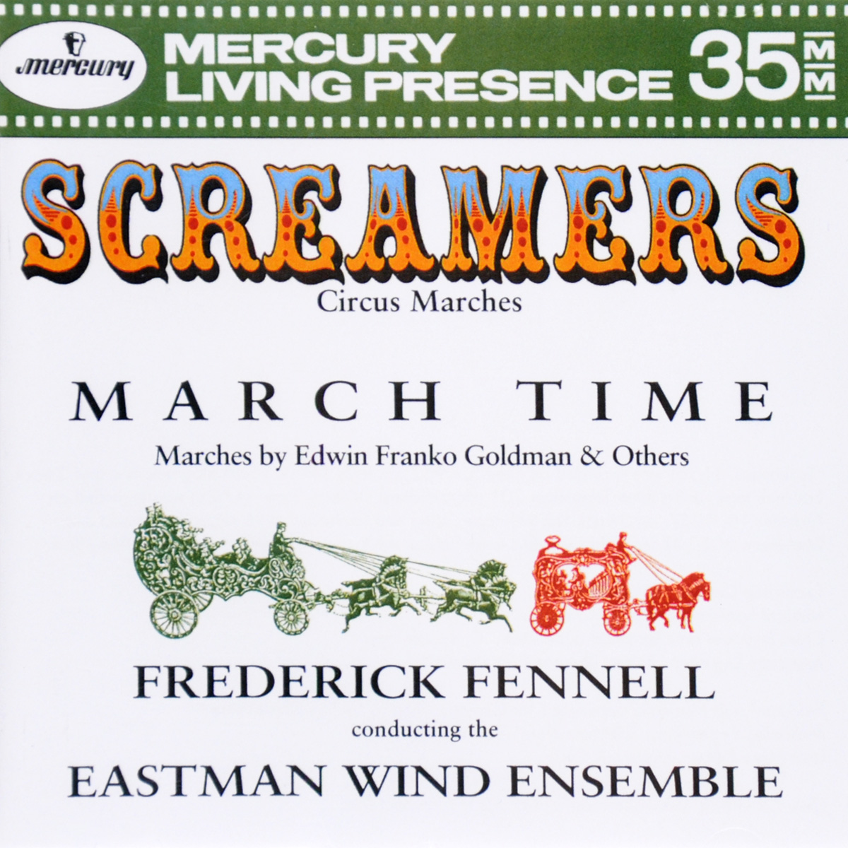 Фредерик Феннелл,Eastman Wind Ensemble Frederick Fennell. Screamers (Circus Marches) / March Time эван паркер electro acoustic ensemble evan parker electro acoustic ensemble the eleventh hour