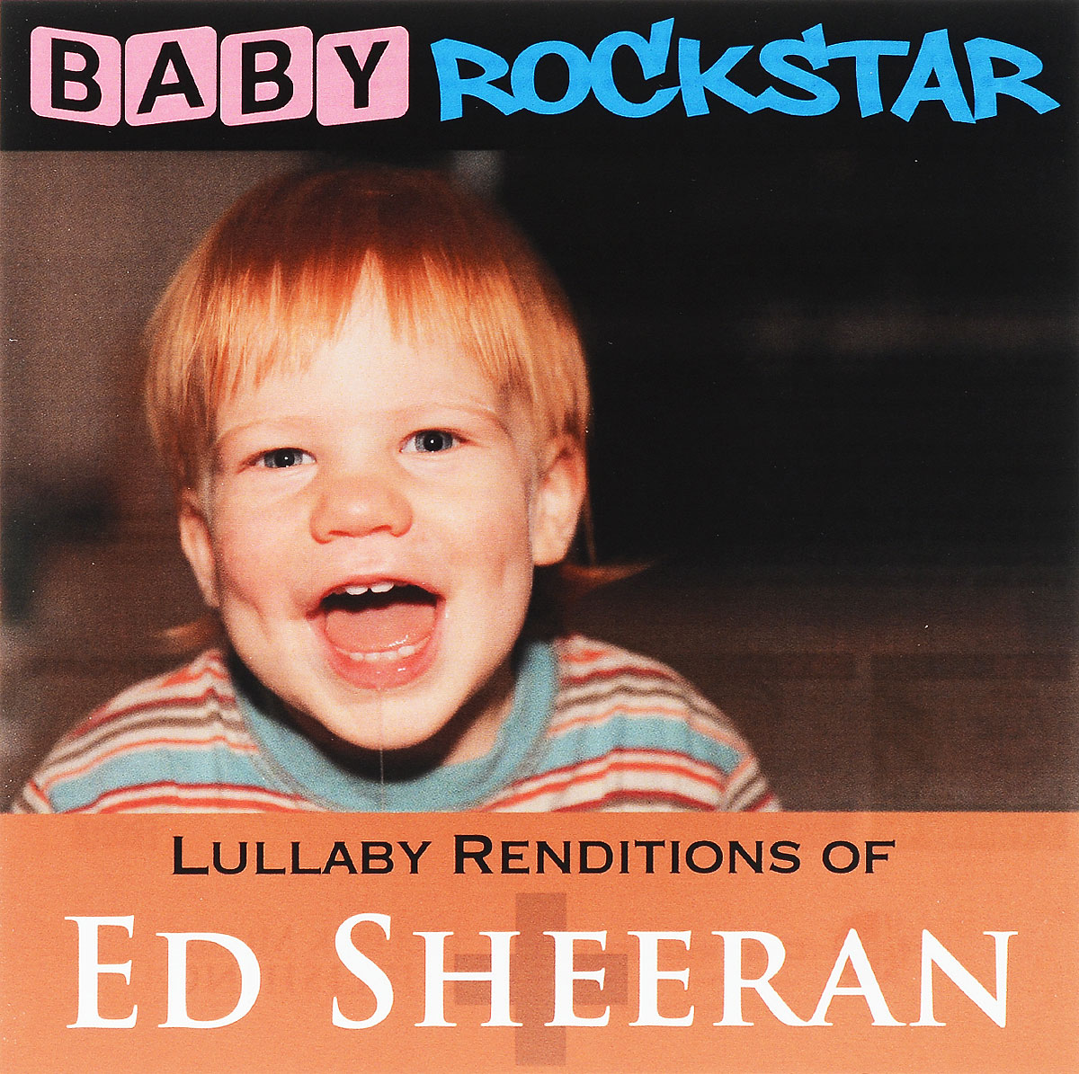 Baby Rockstar Baby Rockstar. Lullaby Renditions Of Ed Sheeran