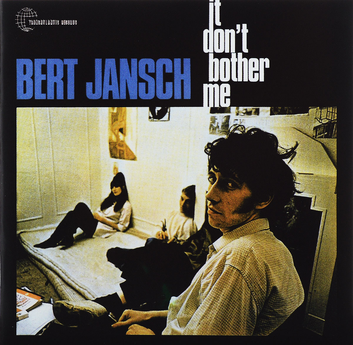 Берт Дженч Bert Jansch. It Don't Bother Me берт дженч bert jansch nicola