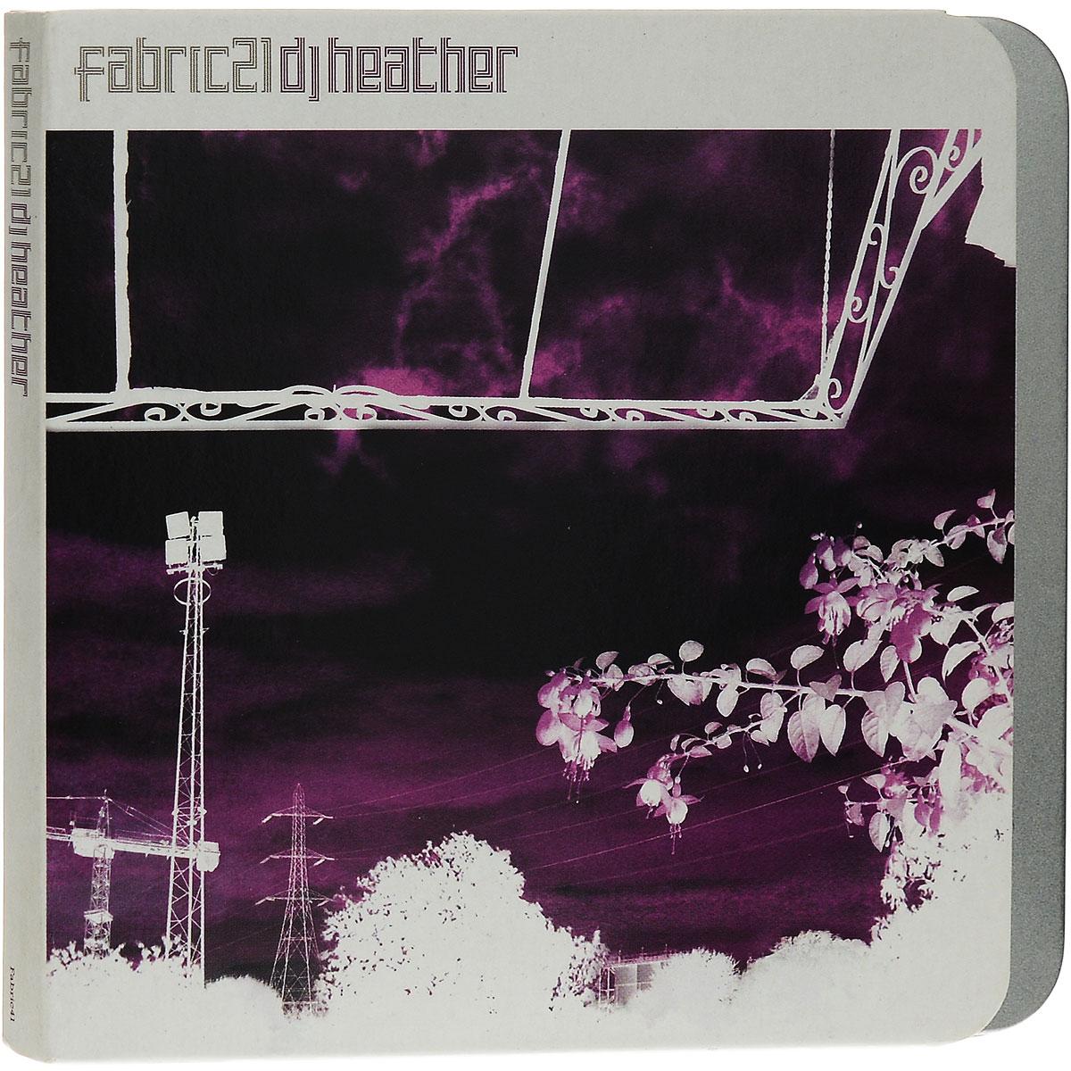 DJ Heather,Марко Милитано,D'jilz,Mr. Hall Lee,DJ Mes,2 Utes,Оливер Десмет DJ Heather. Fabric21