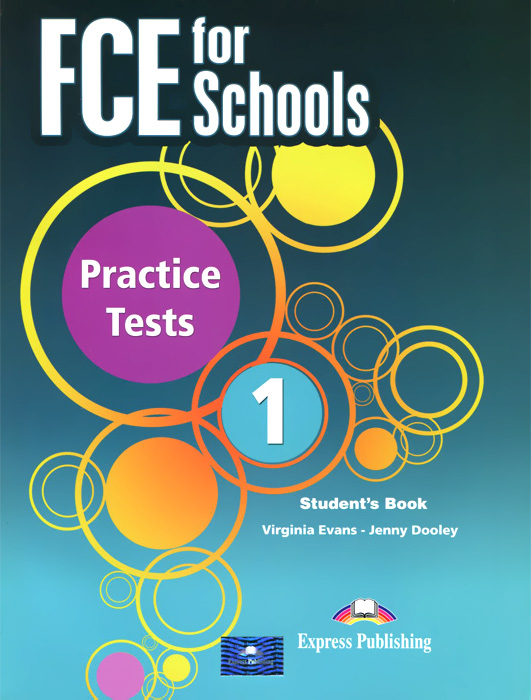 Virginia Evans, Jenny Dooley FCE for Schools: Practice Tests 1: Student's Book gray e practice tests for the prelliminary english test teacher s book