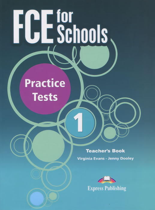 Virginia Evans, Jenny Dooley FCE for Schools: Practice Tests 1: Teacher's Book evans v fce use of english 1 students book учебник