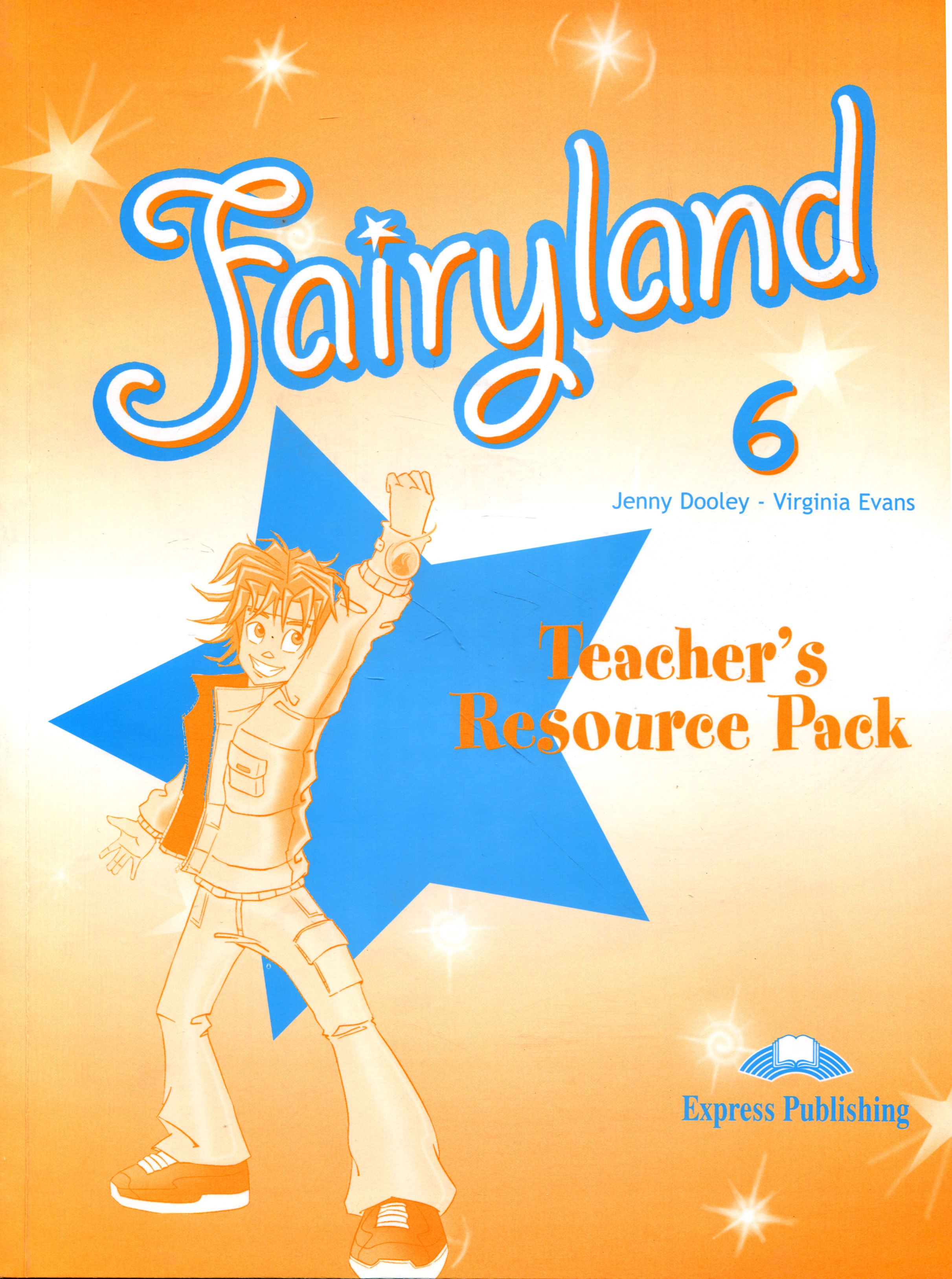 Virginia Evans, Jenny Dooley Fairyland 6: Teacher's Resource Pack virginia evans jenny dooley on screen b2 student s book