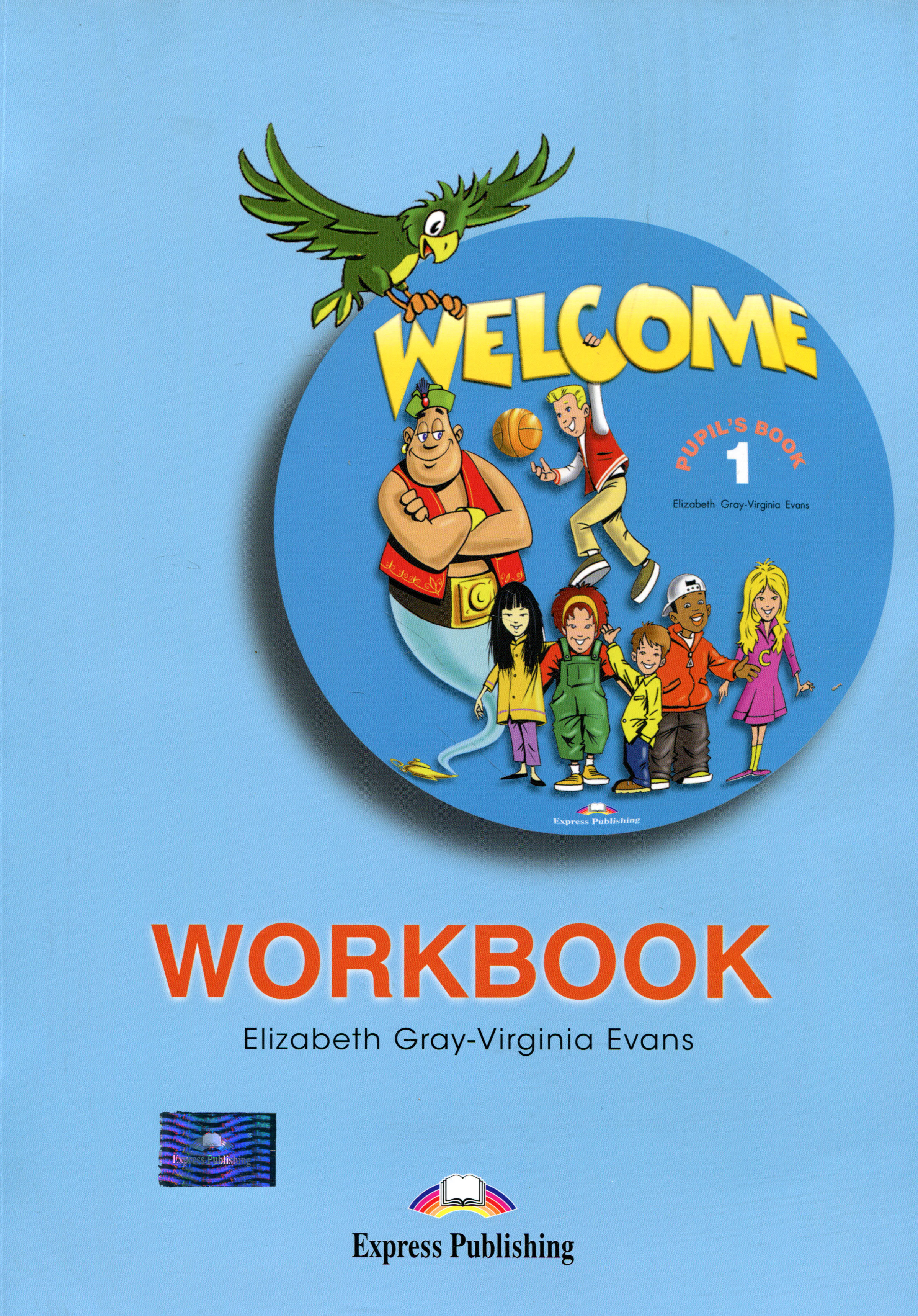Elizabeth Gray, Virginia Evans Welcome 1: Workbook gray e evans v welcome 2 pupil s book workbook