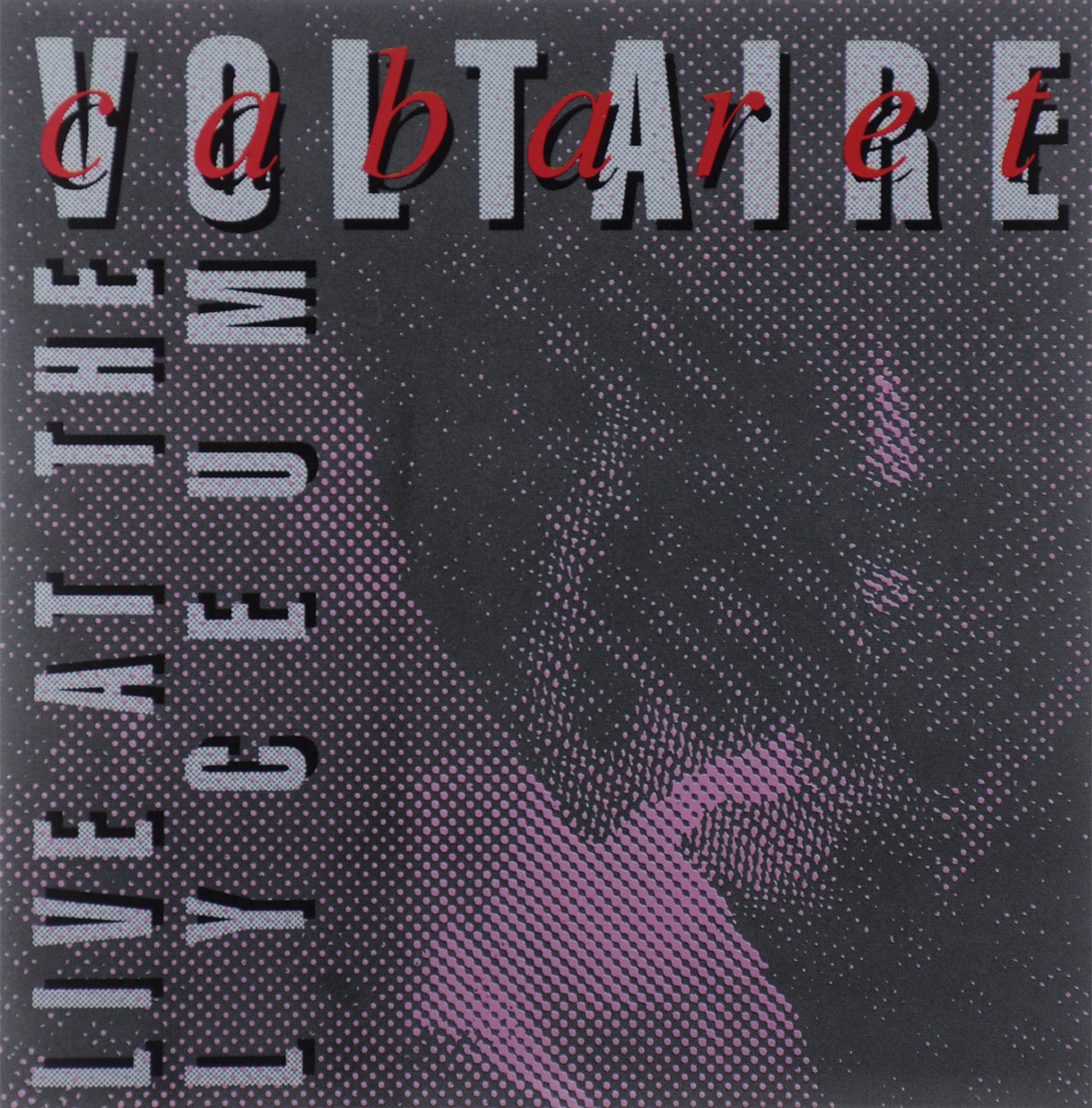 Cabaret Voltaire Cabaret Voltaire. Live At The Liceum cabaret voltaire cabaret voltaire the covenant the sword and the arm of the lord lp