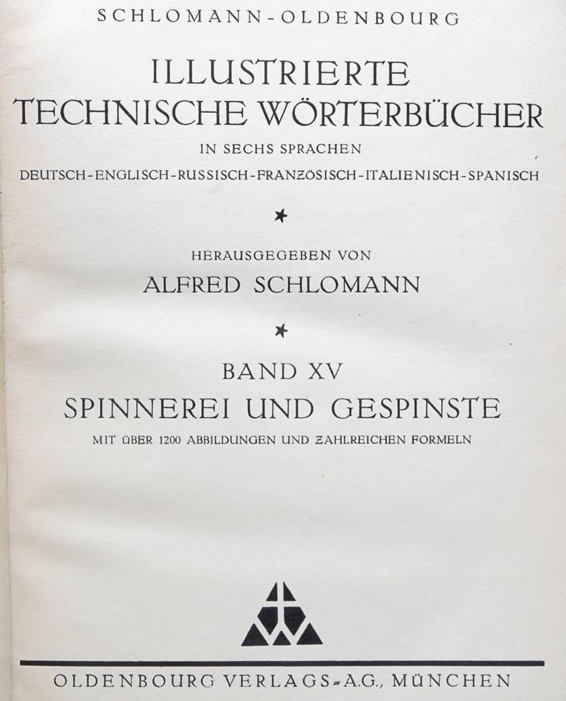 Illustrierte Technische Worterbucher. Band XV. Spinnerei und Gespinste.