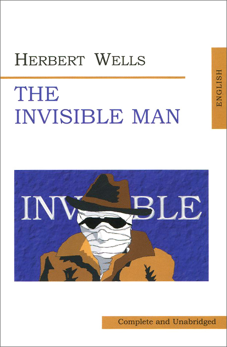 Herbert Wells The Invisible Man wells herbert george the invisible man
