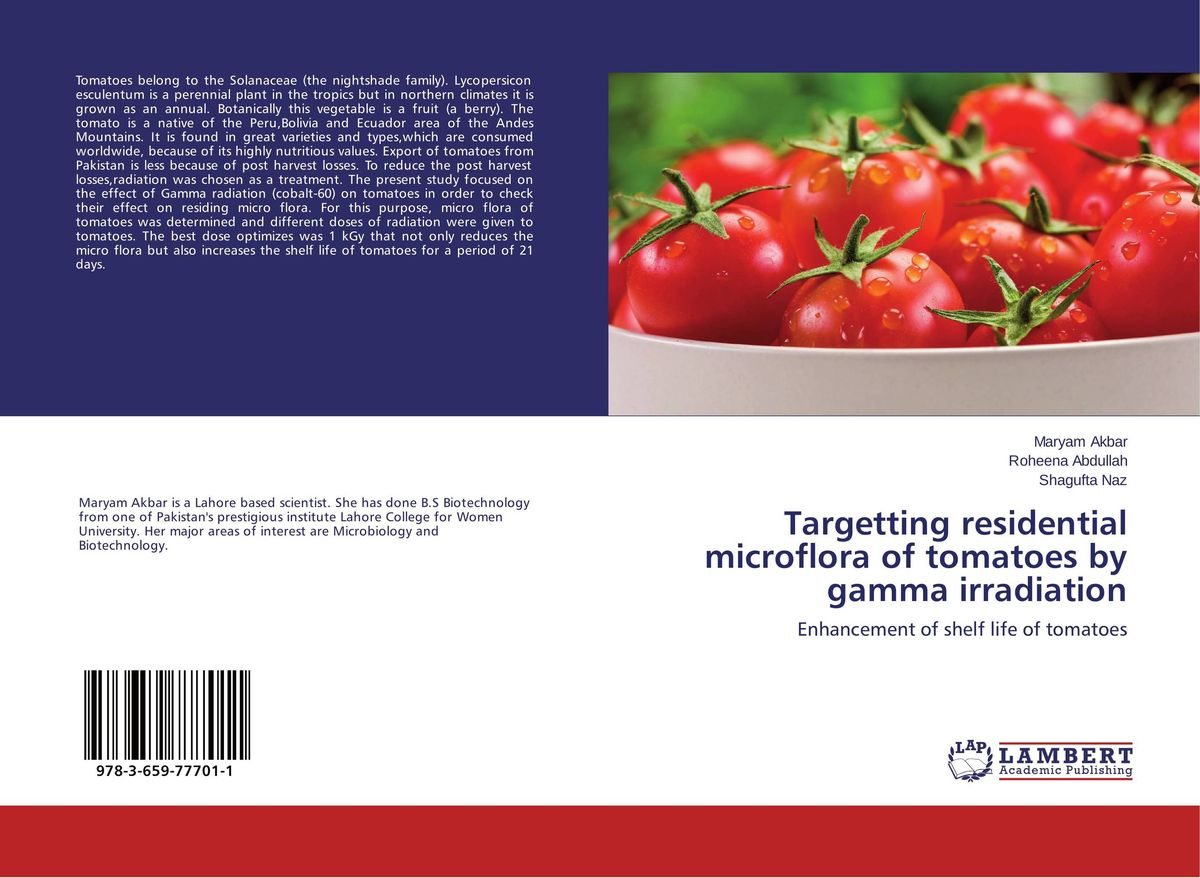 Targetting residential microflora of tomatoes by gamma irradiation effect of gamma irradiation on the proximate of canned tomato paste