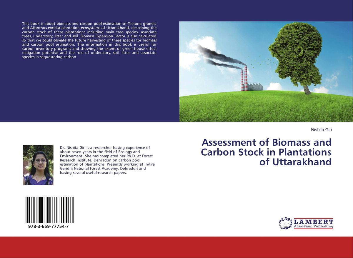 Assessment of Biomass and Carbon Stock in Plantations of Uttarakhand gnanasekar s and chandrasekhar c n carbon sequestration in multipurpose tree species at seedling stage