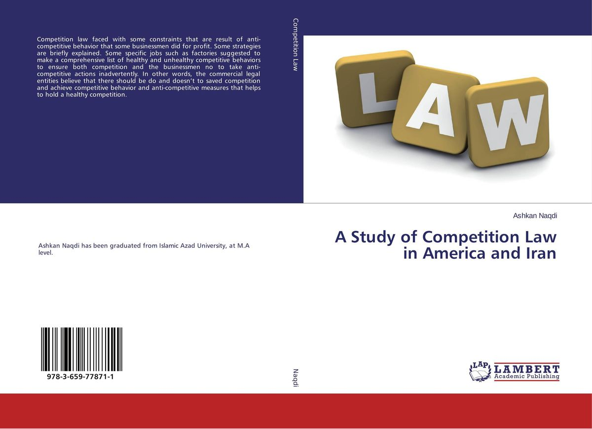 A Study of Competition Law in America and Iran sarah miles overloaded and underprepared strategies for stronger schools and healthy successful kids