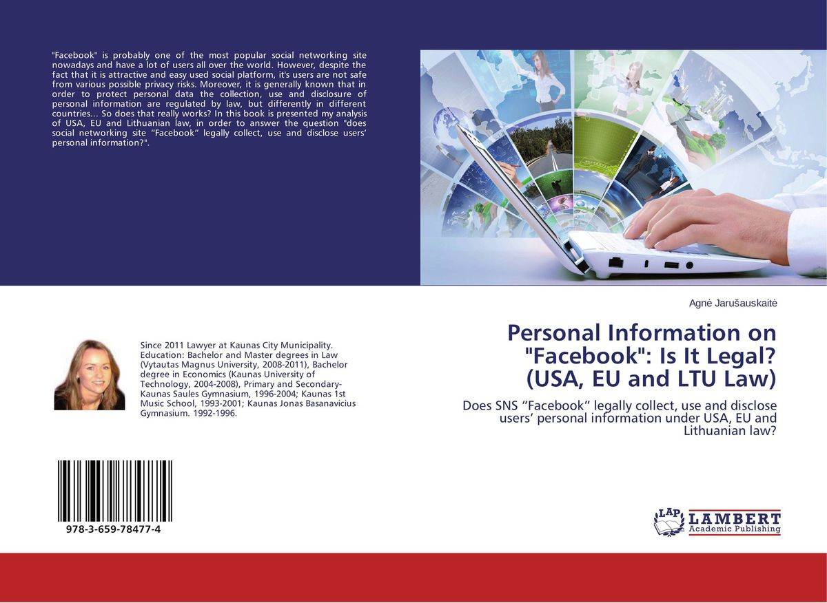 Personal Information on Facebook: Is It Legal? (USA, EU and LTU Law)