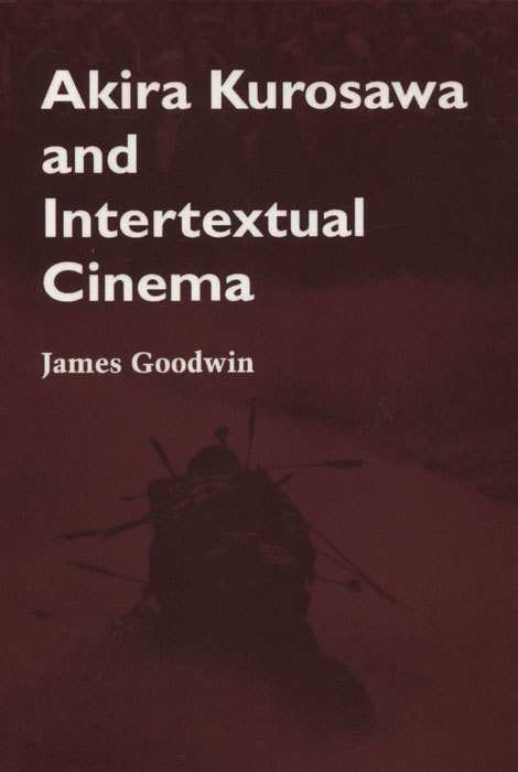 Akira Kurosawa and Intertextual Cinema