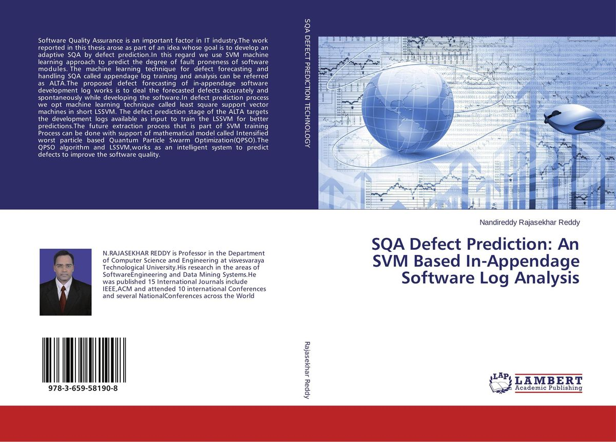 SQA Defect Prediction: An SVM Based In-Appendage Software Log Analysis system security through log analysis