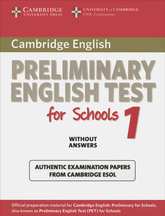Cambridge Preliminary English Test for Schools 1 Student's Book without Answers: Official Examination Papers from University of Cambridge ESOL Examinations serine poghosyan an examination of the content validity of a high stakes english test