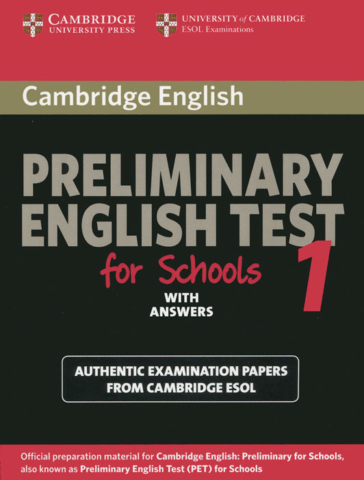 Cambridge Preliminary English Test for Schools 1 Student's Book with Answers: Official Examination Papers from University of Cambridge ESOL Examinations cambridge key english test 3 examination papers from university of cambridge esol examinations